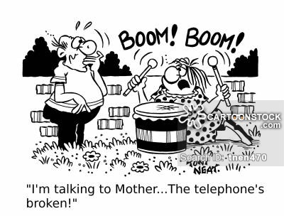 'I'm talking to Mother...The telephone's broken!'